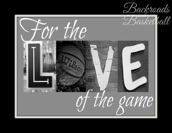 For The Love Of The Game Basketball Quote By Backroadsandbball