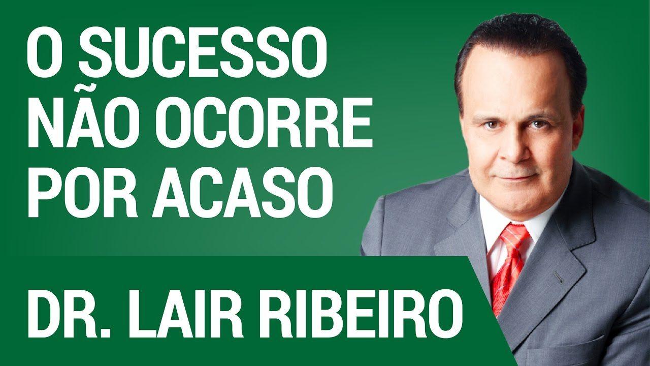 O Sucesso Não Ocorre por Acaso   Hangout com Dr. Lair Ribeiro