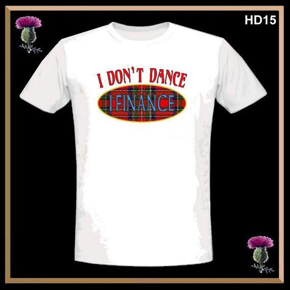 e25eb191951 I Don t Dance I Finance T-Shirt HD15 by celticstudio on Etsy ...