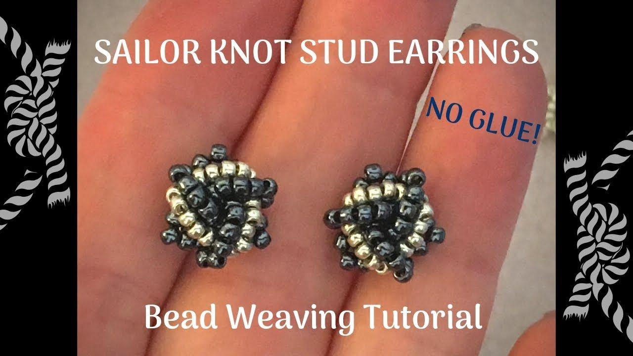 Sailor Knot Stud Earrings Beading Tutorial Intermediate To