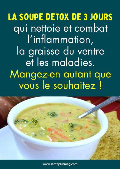 La soupe detox de 3 jours qui nettoie et combat linflammation, la graisse du ventre et les maladies. Mangez-en autant que vous le souhaitez !