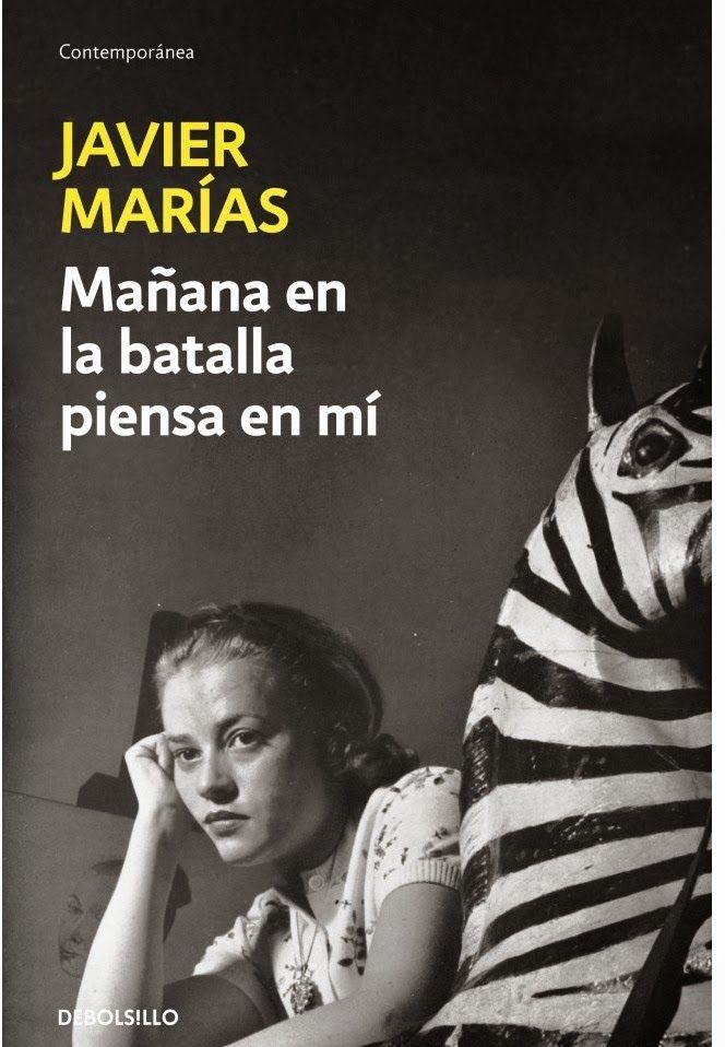 Javier Marías Mañana En La Batalla Piensa En Mí Historias Para Leer Libros Para Leer Hasta Mañana