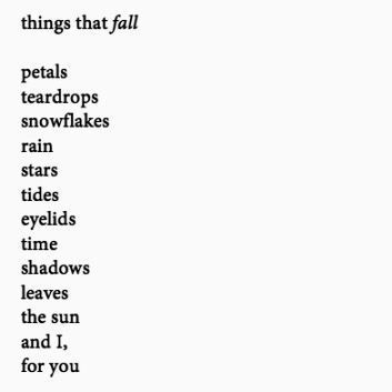 Quotes - Things that fall petals, teardrops, snowflakes,...
