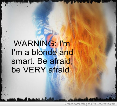 Smart Blonde Picture On Visualizeus Blonde Quotes Blonde Jokes Smart Quotes
