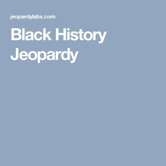 Black History Jeopardy
