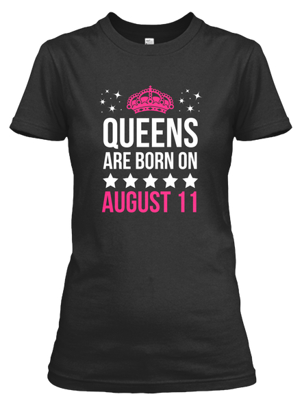 August 11 Birthday Gifts Queens Are Born Shirt Shirts