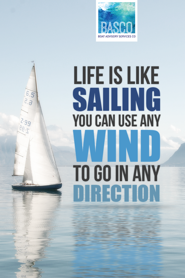 Life Is Like Sailing You Can Use Any Wind To Go In Any Direction
