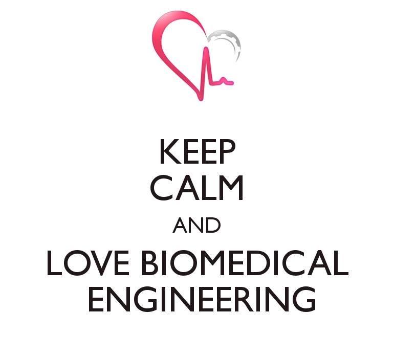 Keep Calm and Love Biomedical Engineering www.ingbiomedica