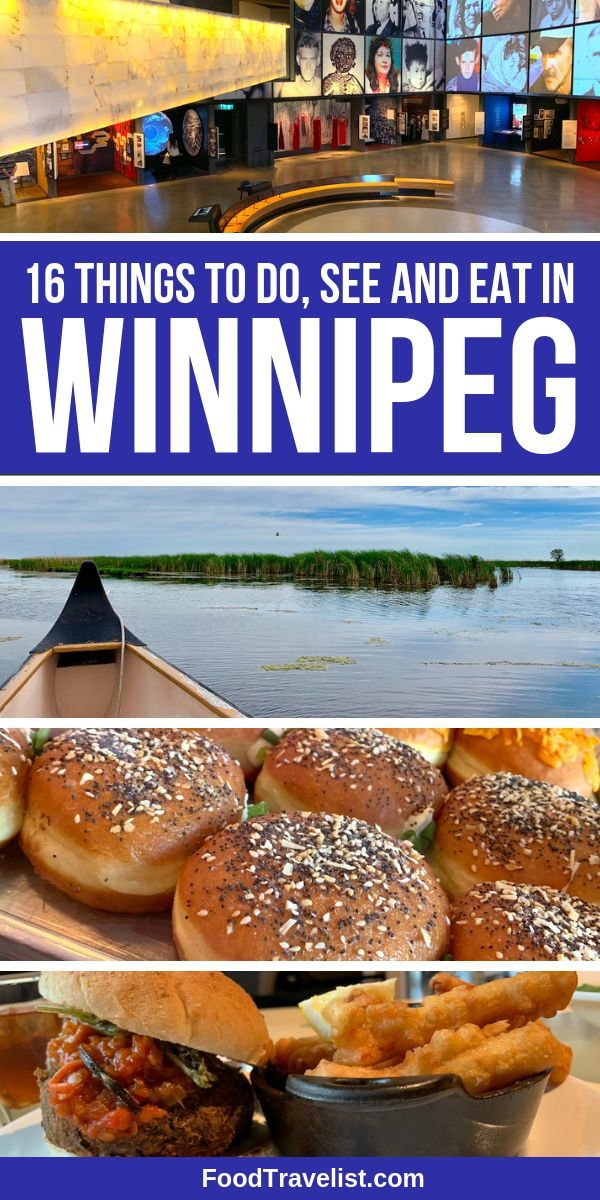 16 Things To Do In Winnipeg Canada Food Travelist Winnipeg Canada Canada Food Canada Travel