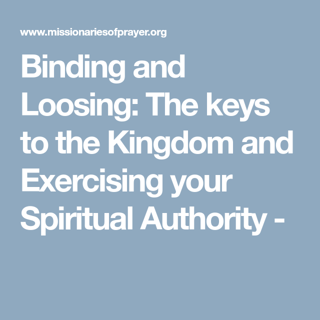 Binding And Loosing: The Keys To The Kingdom And