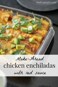 Make-Ahead Chicken Enchiladas These are SO good!!!! I am not ashamed to say that I ate almost all the leftovers myself! I made a double batch so I could freeze one pan for later on. I did use flour tortillas because we don't care for corn, but I don't see that made any difference.