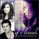 If I Break ~ Portia Moore