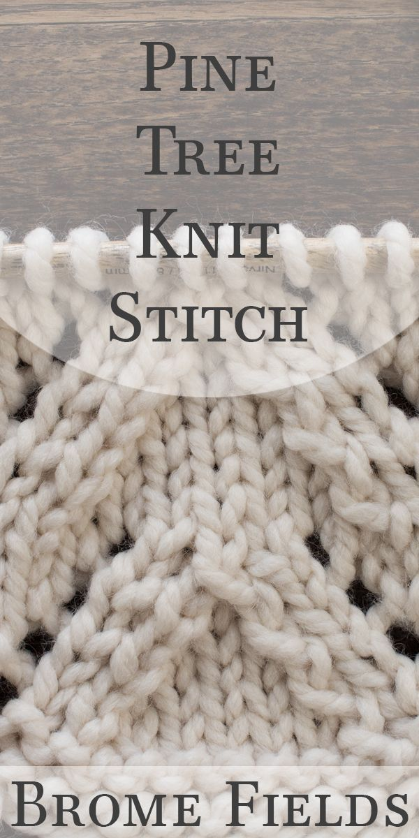 Video Tutorial: Pine Tree Knit Stitch | Knitting loose ends ...