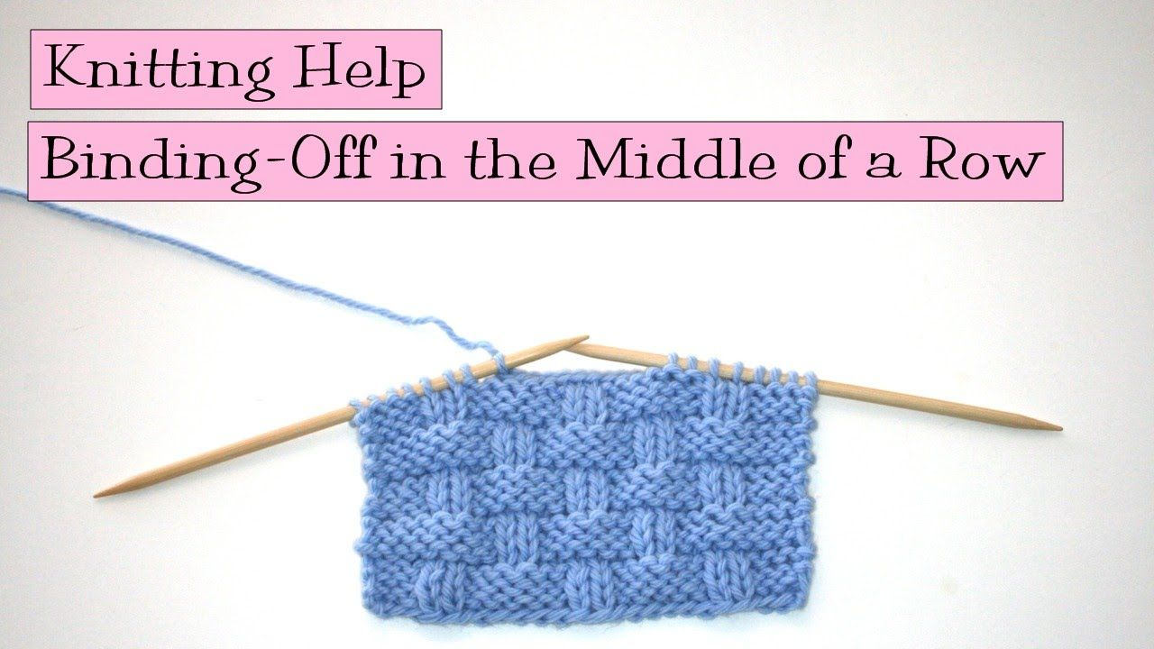 Knitting Help Binding Off in the Middle of a Row