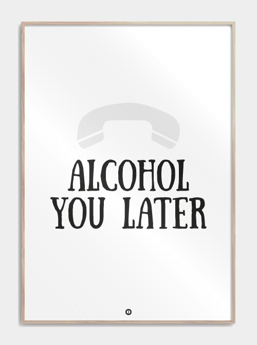 Alcohol You Later Citat Alkohol Citat Livet