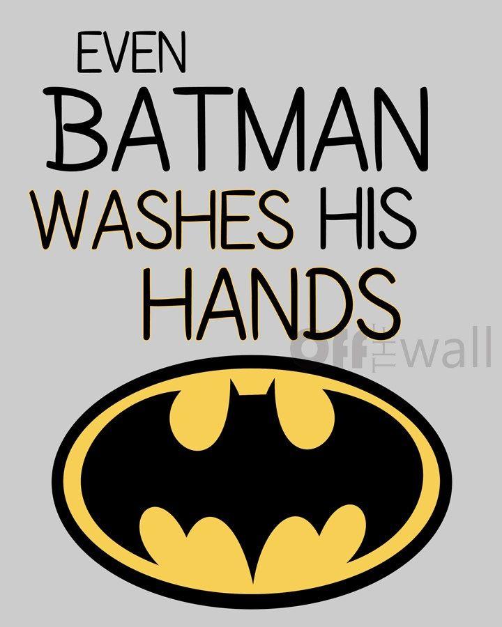 Batman Bathroom Sign: Even Batman Washes His Hands!