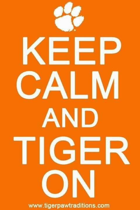 """Tiger  football quoteready """"keep Clemson calm"""" for"""