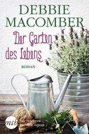 Der Garten des Lebens von Debbie Macomber - Buch
