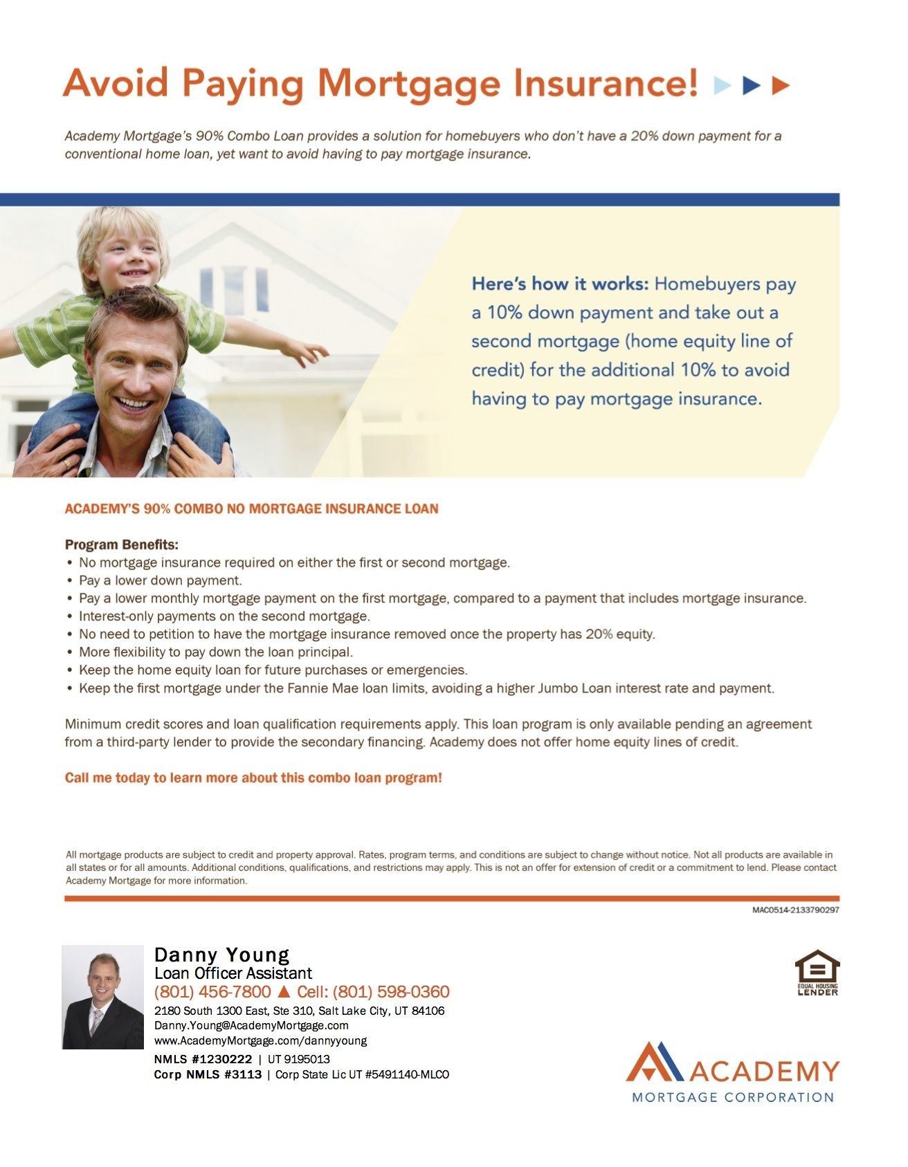 Avoid Paying Mortgage Insurance 90 Combo Loan Can Help Make This Happen Its Smart To Think Outside The Home Equity Line Mortgage Loan Officer Home Equity