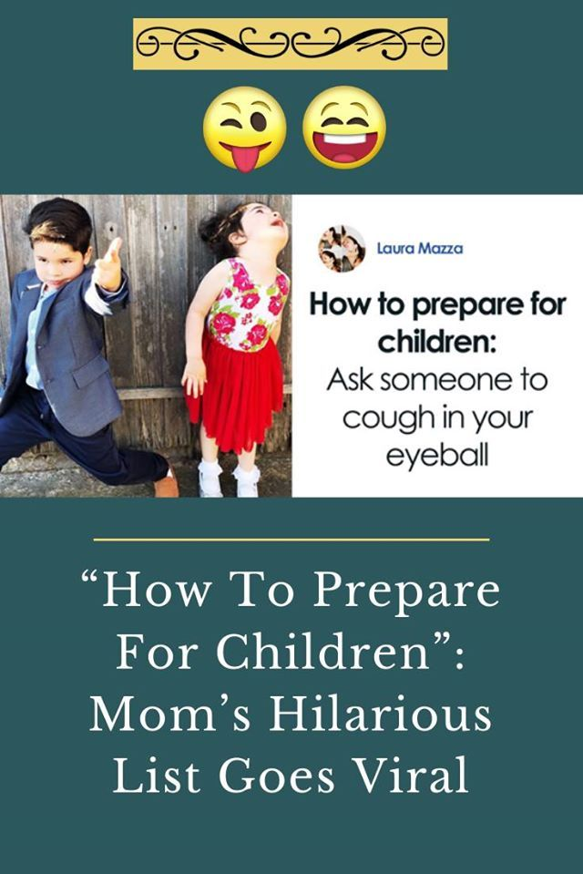 How To Prepare For Children Moms Hilarious List Goes Viral How To Prepare For Children Moms Hilarious List Goes Viral