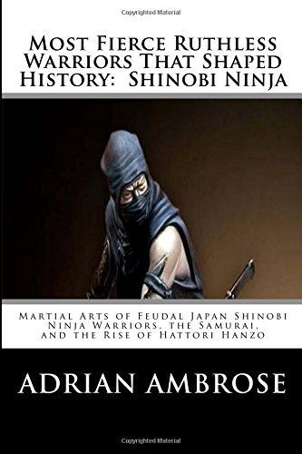 Most Fierce Ruthless Warriors That Shaped History:  Shinobi Ninja: Martial Arts of Feudal Japan Shinobi Ninja Warriors, the Samurai, and the Rise of Hattori Hanzo - http://www.exercisejoy.com/most-fierce-ruthless-warriors-that-shaped-history-shinobi-ninja-martial-arts-of-feudal-japan-shinobi-ninja-warriors-the-samurai-and-the-rise-of-hattori-hanzo/martial-arts/