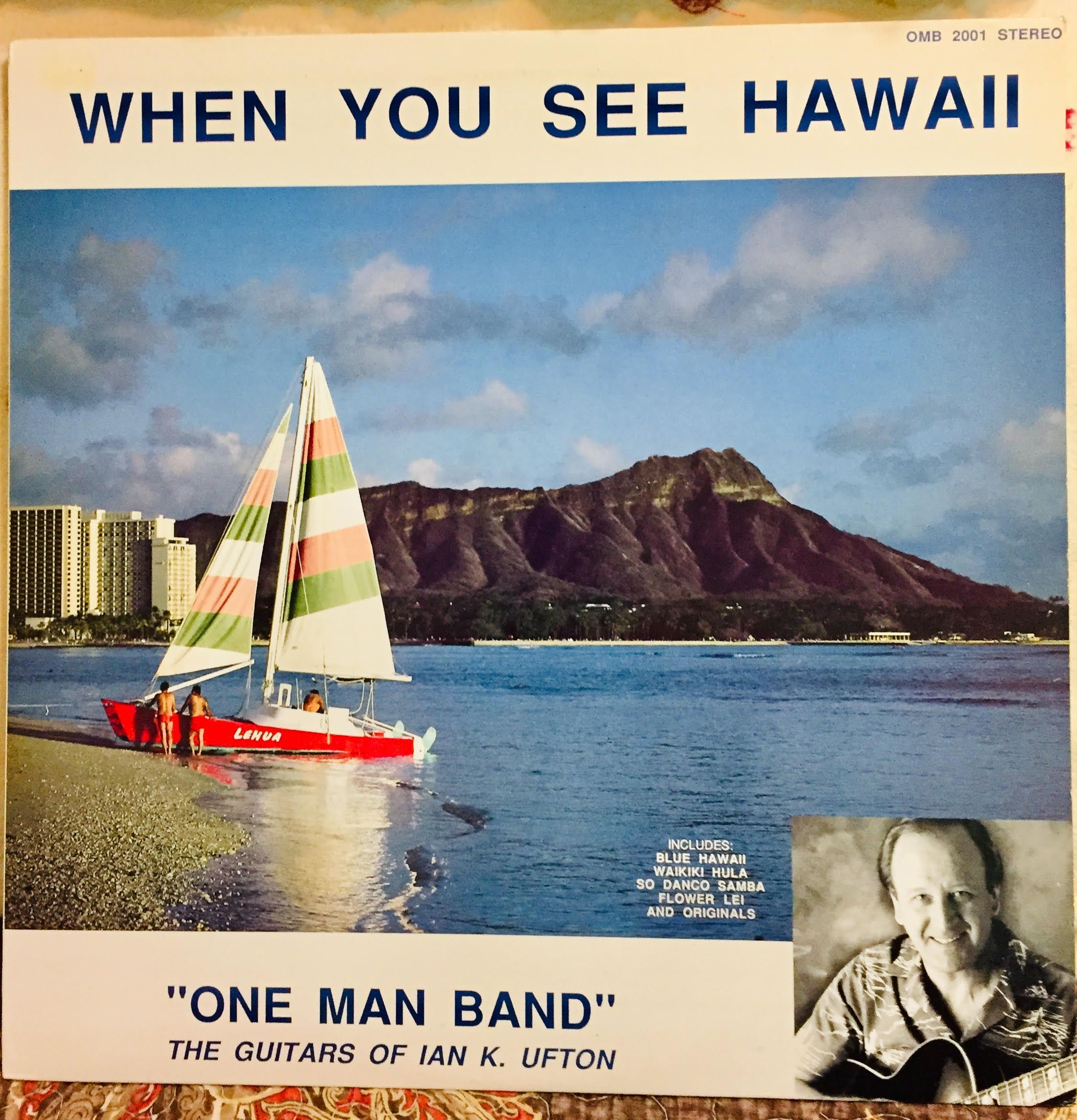 When You See Hawaii by Ian K  Ufton (One Band Band, The Guitars Of