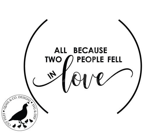 Download All Because Two People Fell in Love svg Family Name Sign ...