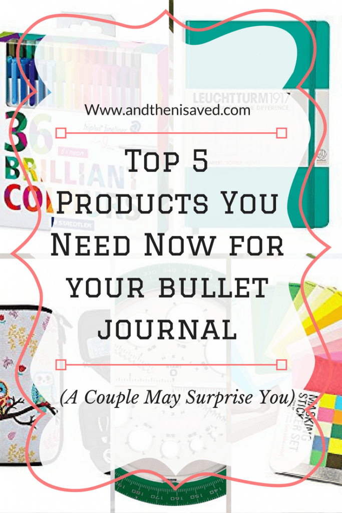 Top 5 Products You Need Now For Your Bullet Journal ( a couple may surprise you)