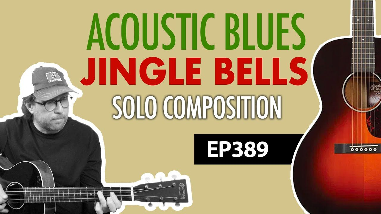 Jingle Bells Acoustic Blues Guitar Version By Yourself Jingle Bells Guitar Lesson Ep389 Youtube Guitar Lessons Blues Guitar Jingle Bells