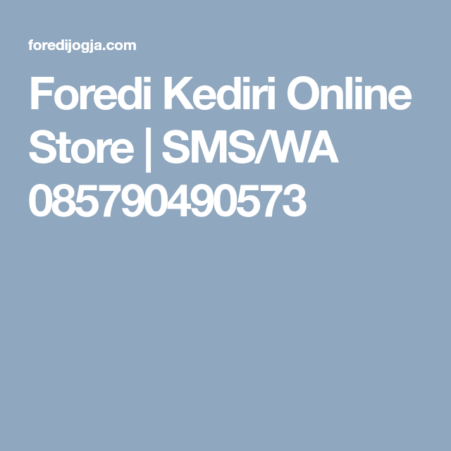 Foredi Kediri Online Store Sms Wa 085790490573