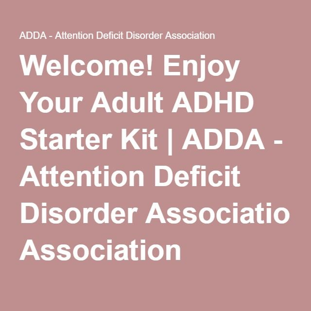 Adults with attention deficit — 8