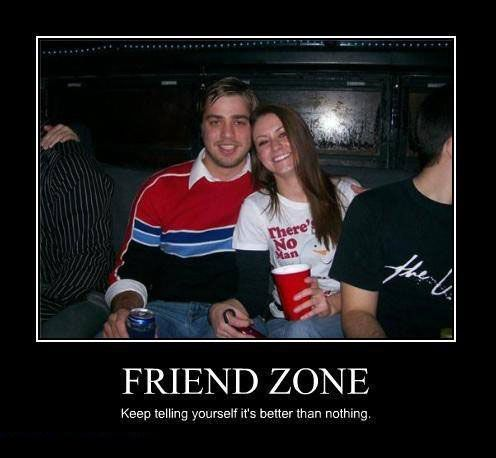 In the friend zone friendship funny keep tell telling a selection of funny demotivational posters and there are hundreds of such pictures in our archive of demotivational posters solutioingenieria Images