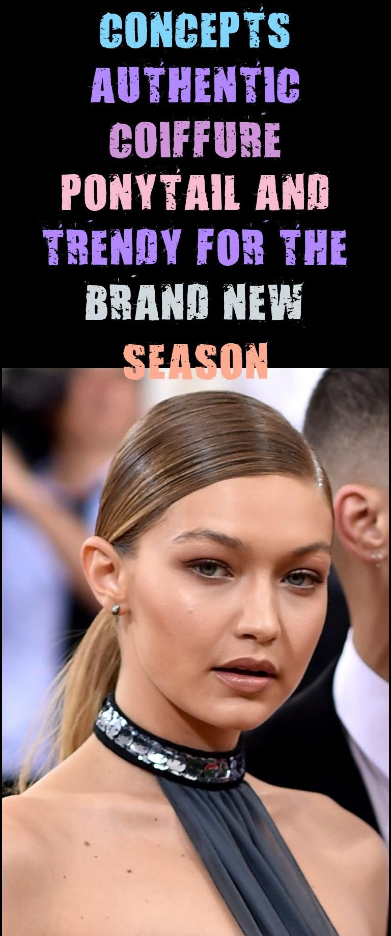 Concepts Authentic Coiffure Ponytail And Trendy For The Brand New Season Coiffure Ponytail Trendy