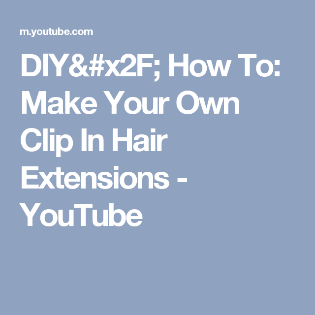 Diy how to make your own clip in hair extensions youtube diy how to make your own clip in hair extensions youtube pmusecretfo Choice Image
