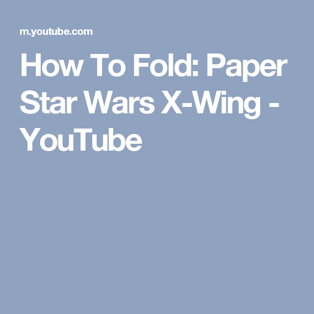 How to Make an Easy Origami X-Wing - YouTube | 640x640