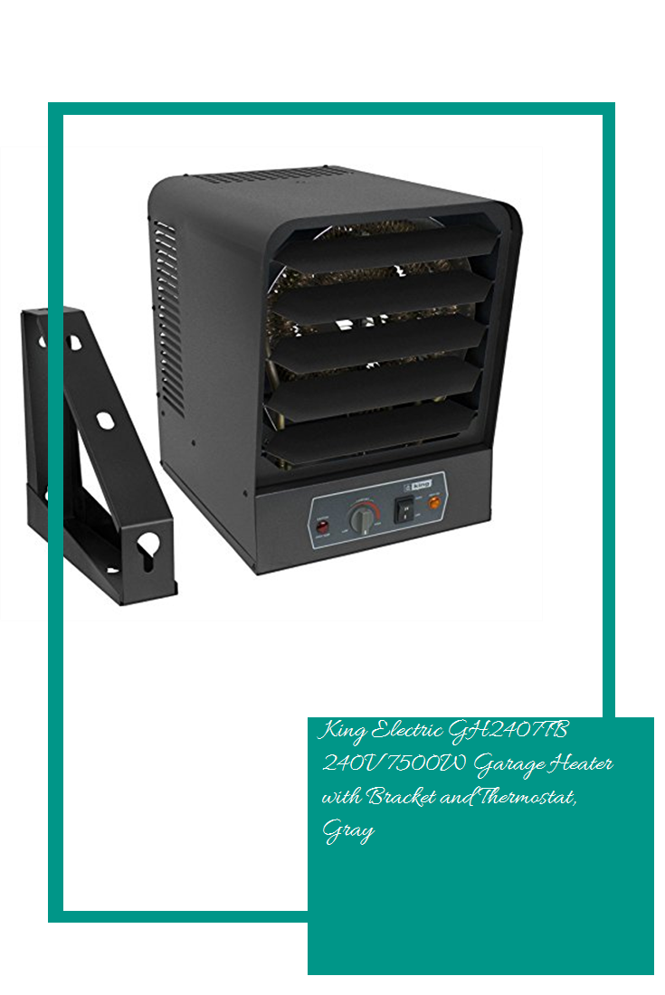 King Electric Gh2407tb 240v 7500w Garage Heater With Bracket And
