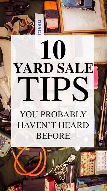 10 Yard Sale Tips You Ve Probably Never Heard Before With Images