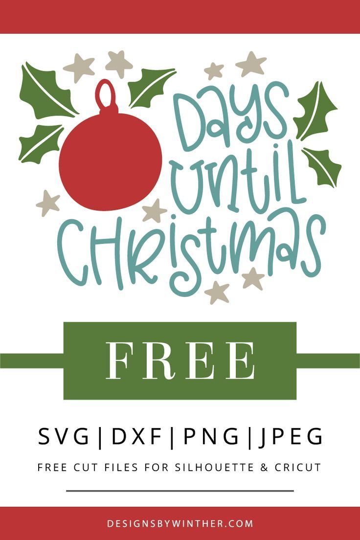 Days Until Christmas Countdown.Free Days Until Christmas Svg Dxf Png Jpeg Free Svg