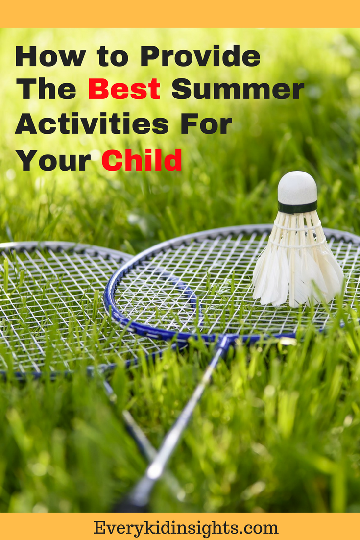 How to Provide the Best Summer Activities for Your Kids