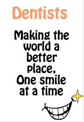 Dentist Quotes Impressive Dentists Making The World A Better Place One Smile At A Time
