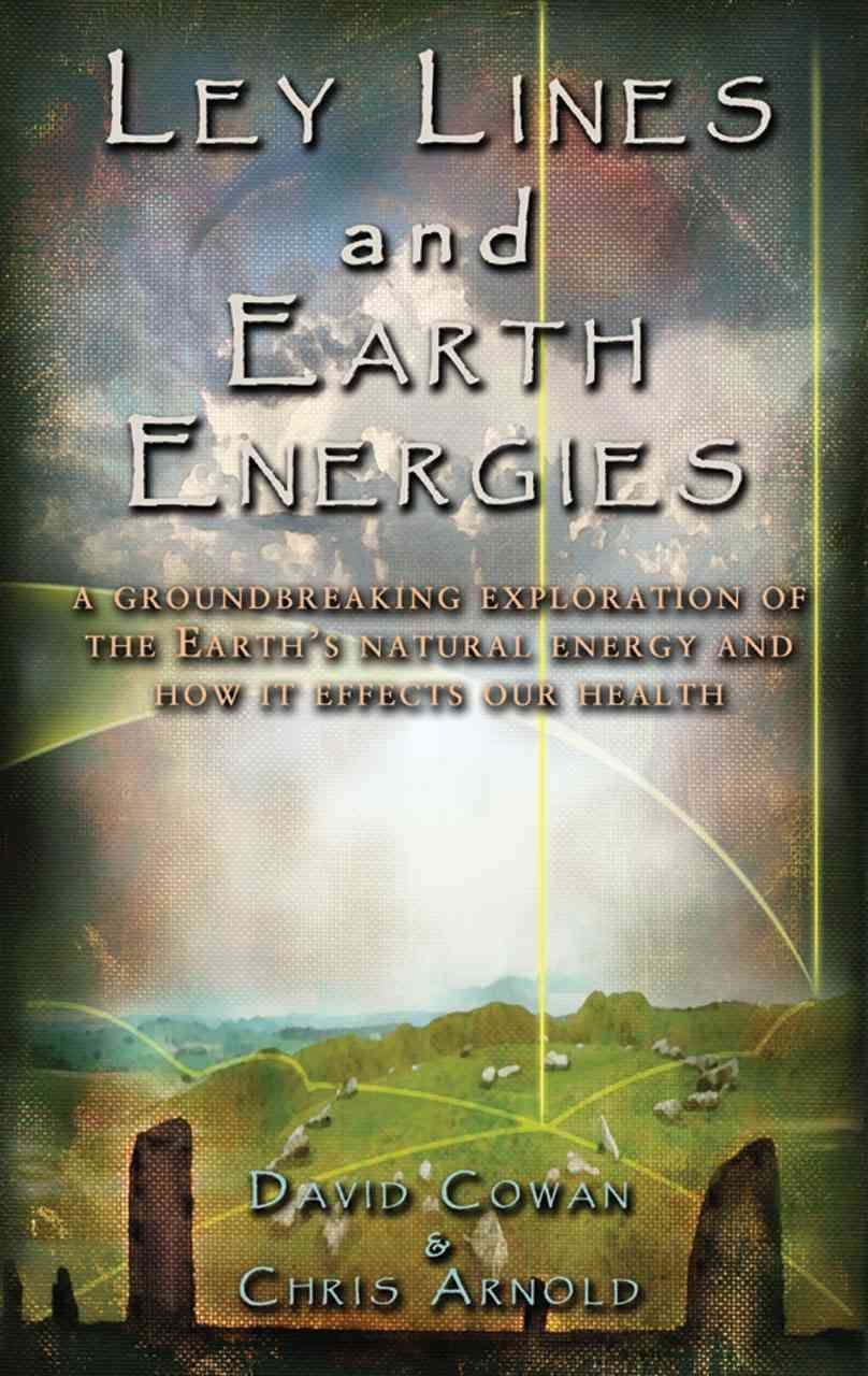 Ley Lines And Earth Energies An Extraordinary Journey Into The Earth S Natural Energy System Paperback Overstock Com S Ley Lines Natural Energy Hygge Book