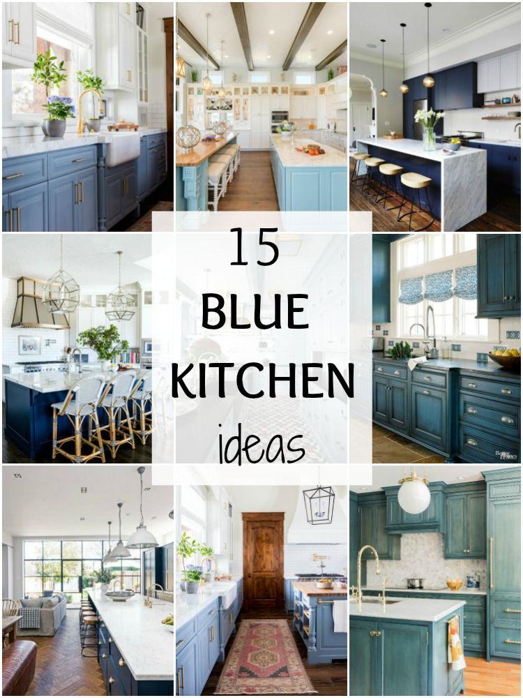 15 Gorgeous Blue Kitchen Ideas Blue Kitchen Cabinet Ideas Blue Kitchens Blue Kitchen Cabinets Blue White Kitchens