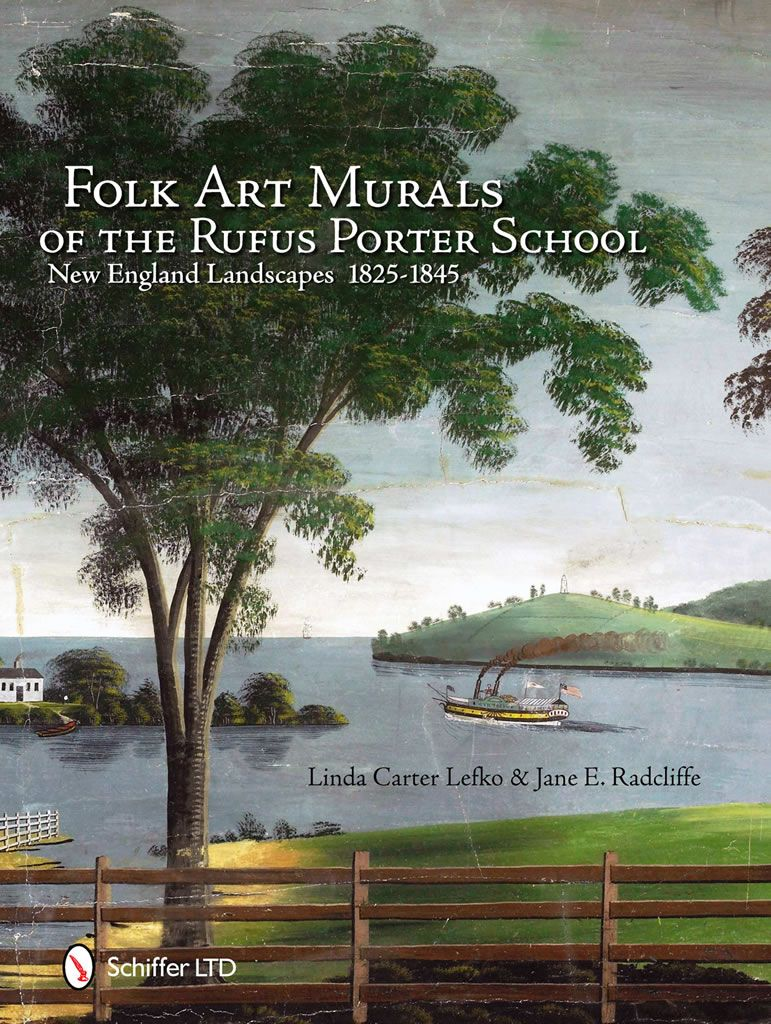 folk art murals of the rufus porter school new england landscapes folk art murals of the rufus porter school new england landscapes 1825 1845