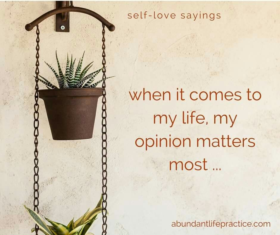 self-love saying: when it comes to my life, my opinion matters most...