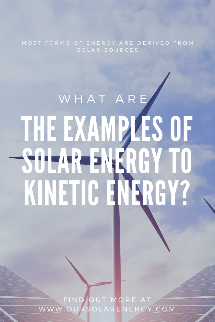 Questions And Answers About Renewable Energy What Are The Examples Of Solar Energy To Kinetic Energy Solar E Kinetic Energy Solar Energy Renewable Energy
