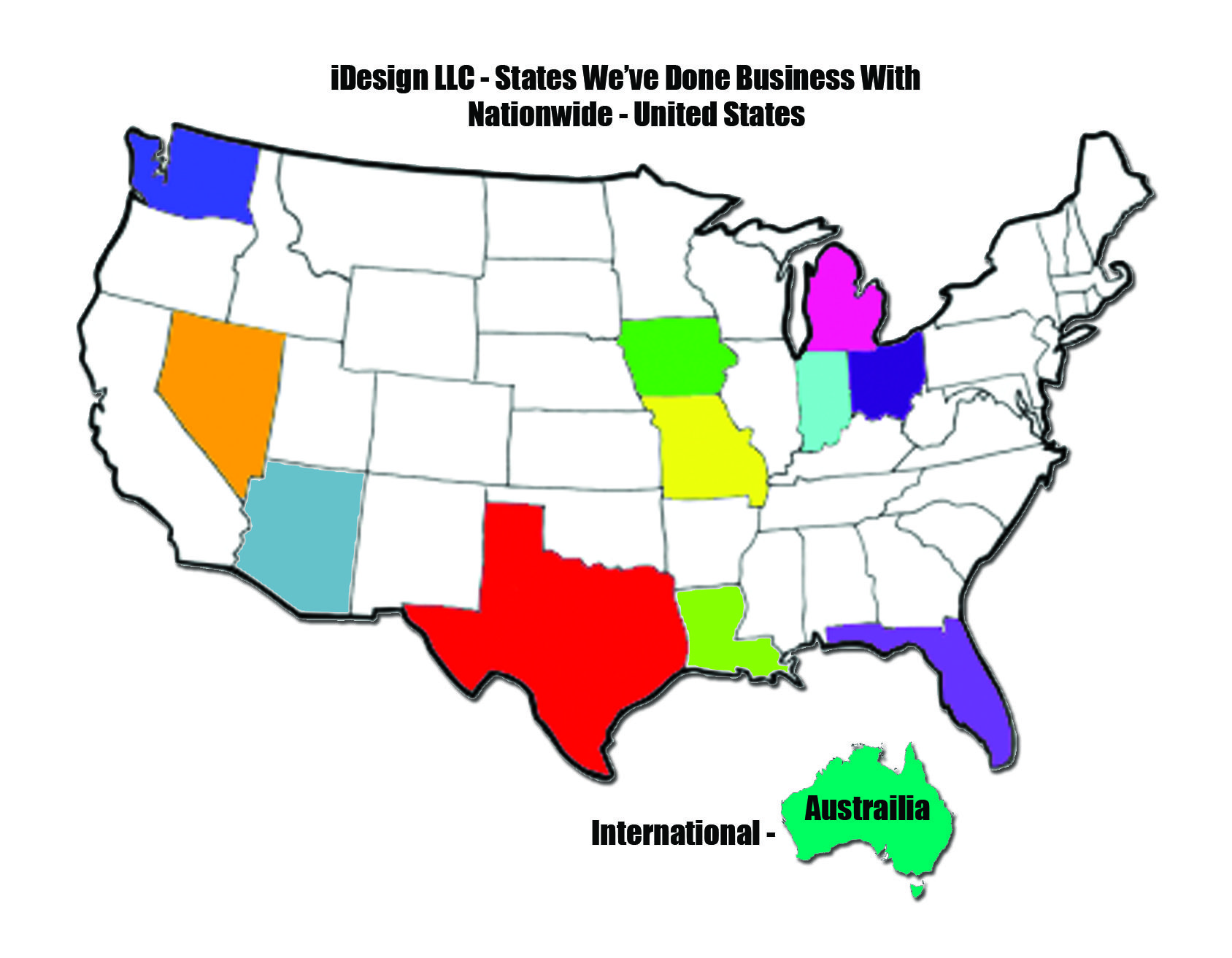 Here's where the last two years has taken us!  iDesign LLC does business nationwide and internationally too!!  info@idesignllc.org or 641.740.2747