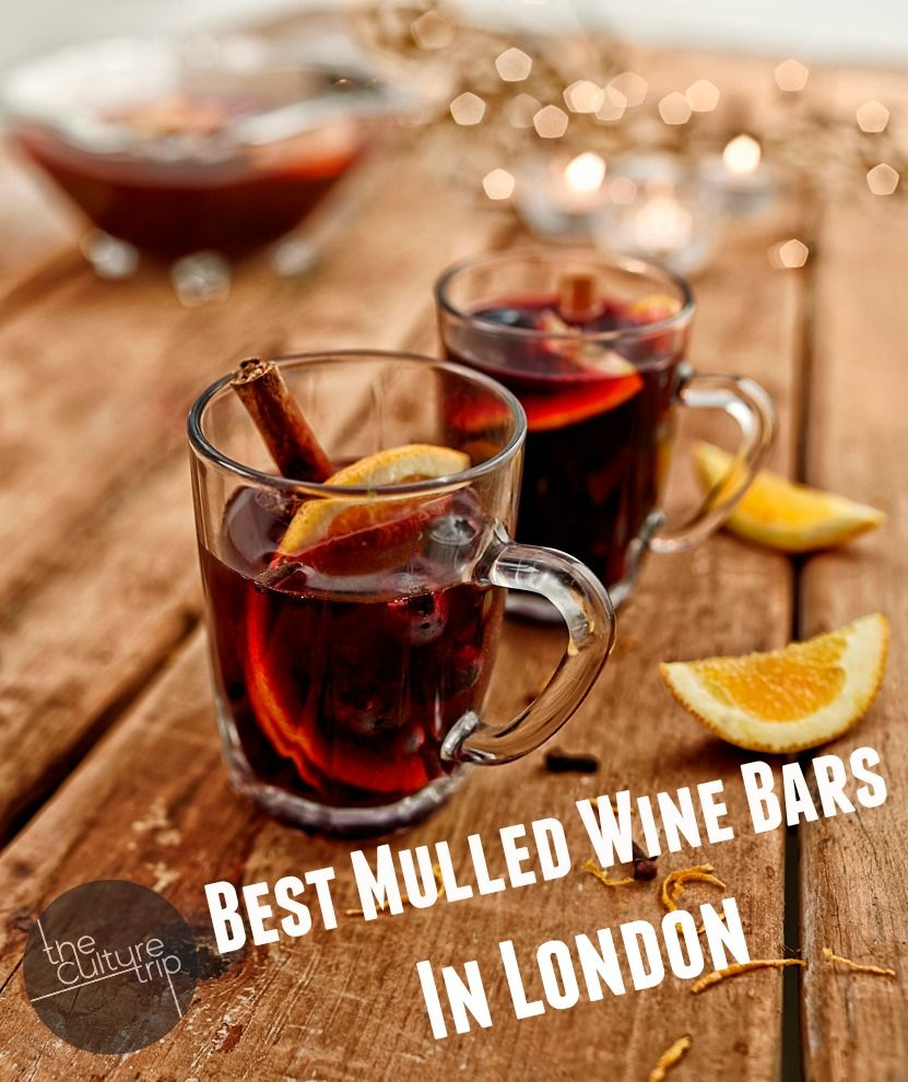 The Best Mulled Wine Bars In London | Mulled wine, Non ...