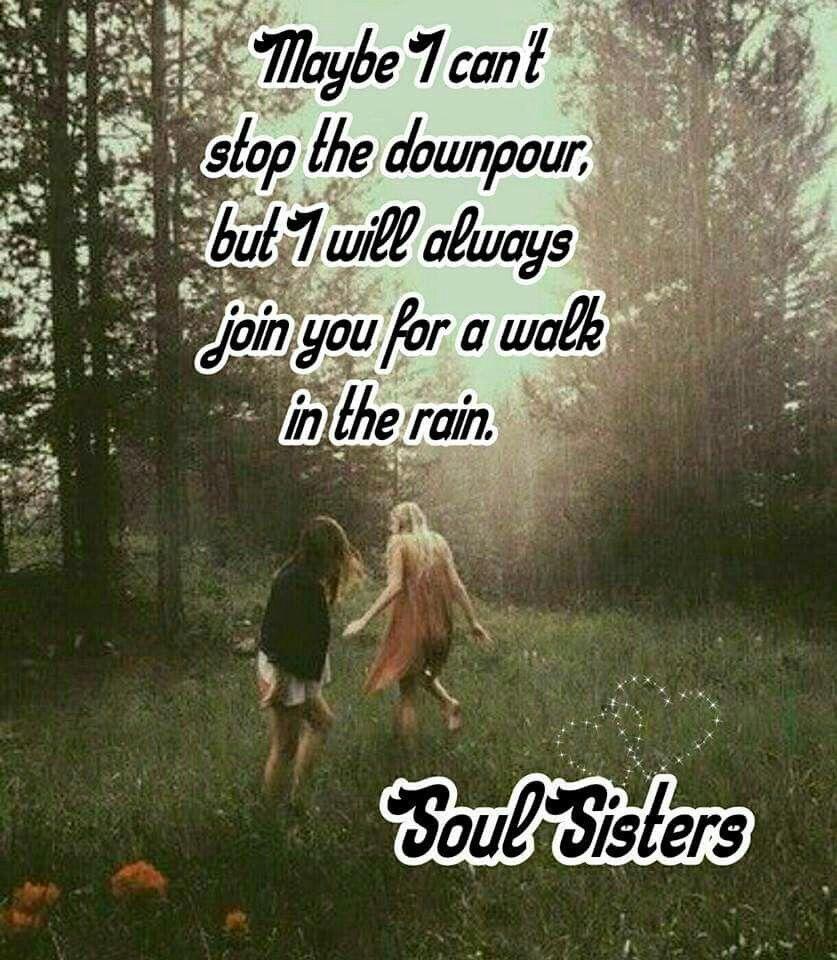 My Besties Soul Sisters Best Friend Quotes Walking In The Rain