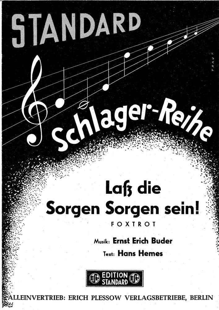 ERNST ERICH BUDER - LASS DIE SORGEN SORGEN SEIN - FOXTROT 1952 - MUSIKNOTE
