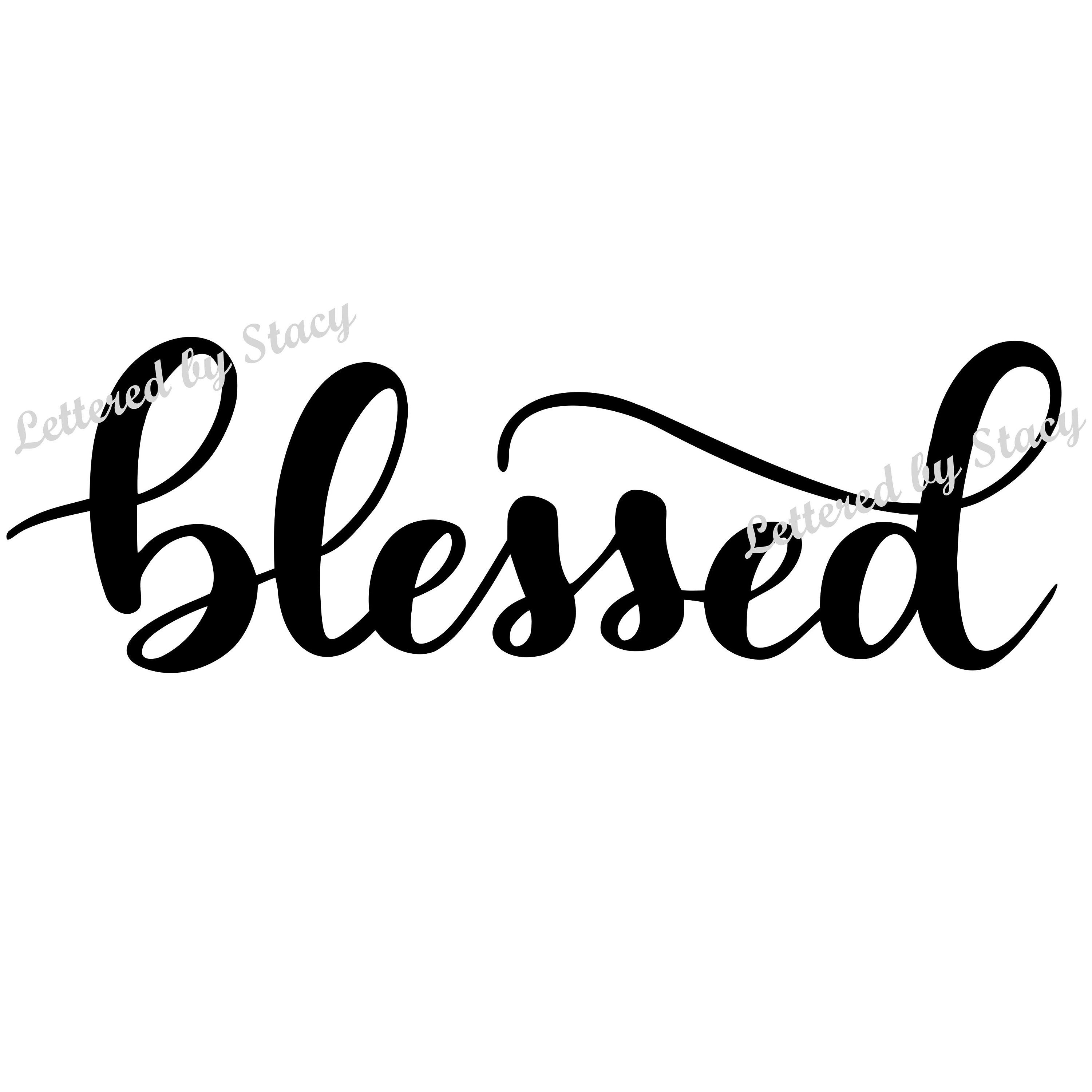 50+ Blessed – Dxf/Svg/Png/Pdf Cut & Print Files Crafter Files